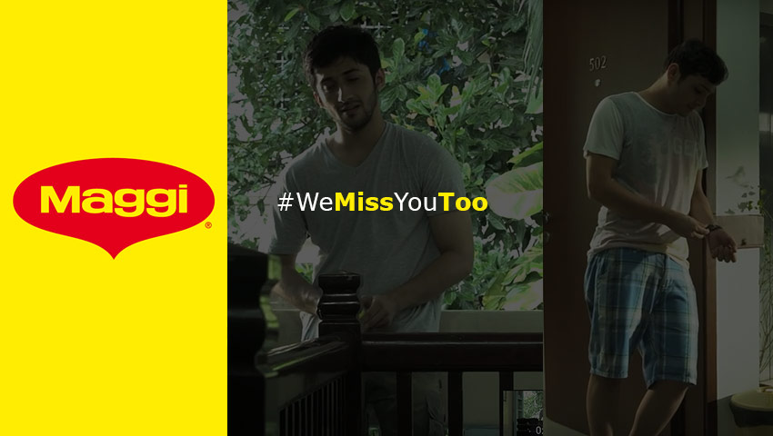 Maggi - #WeMissYouToo – Campaigns of the World