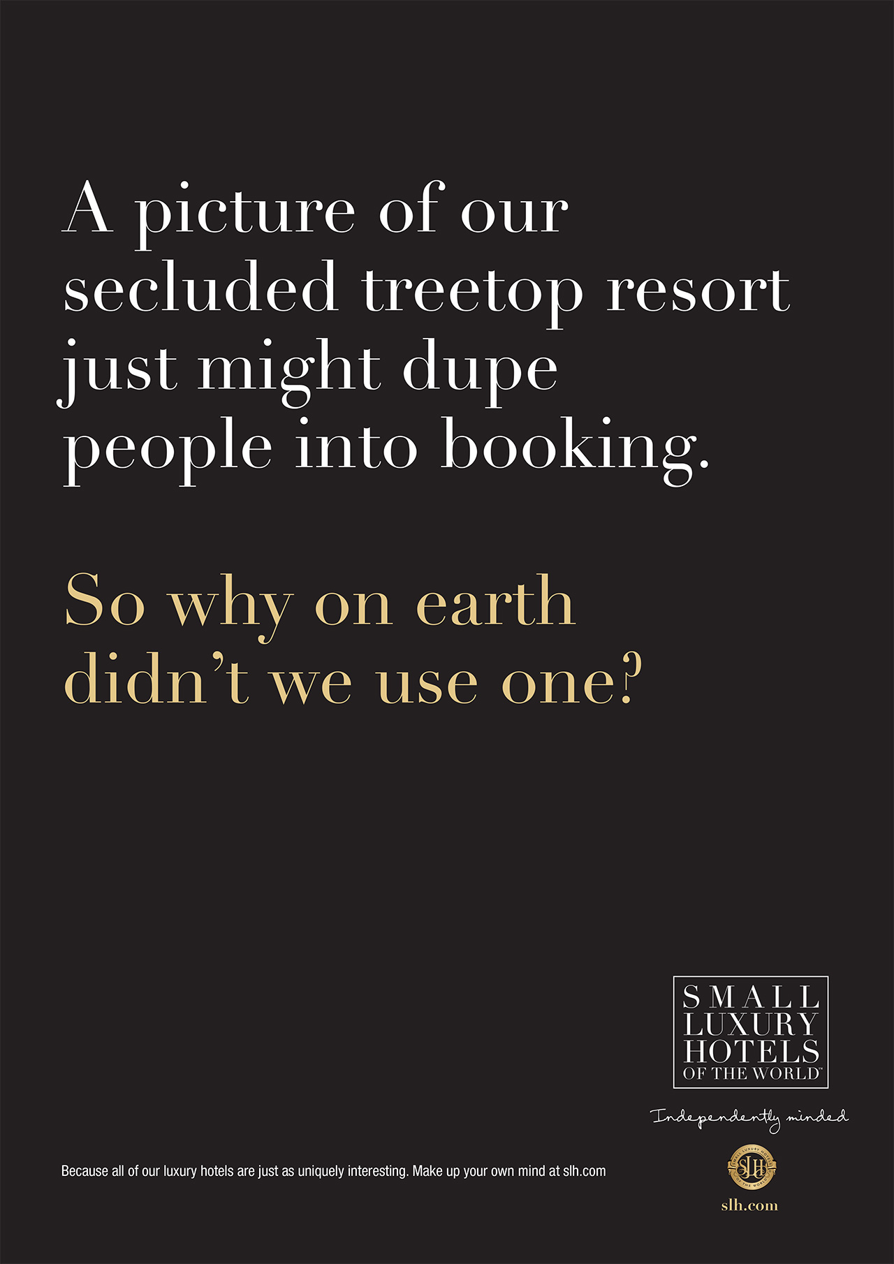 Unadvertise the new advertising by the small luxury for The finest hotels of the world